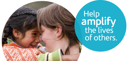 Help amplify the lives of others.